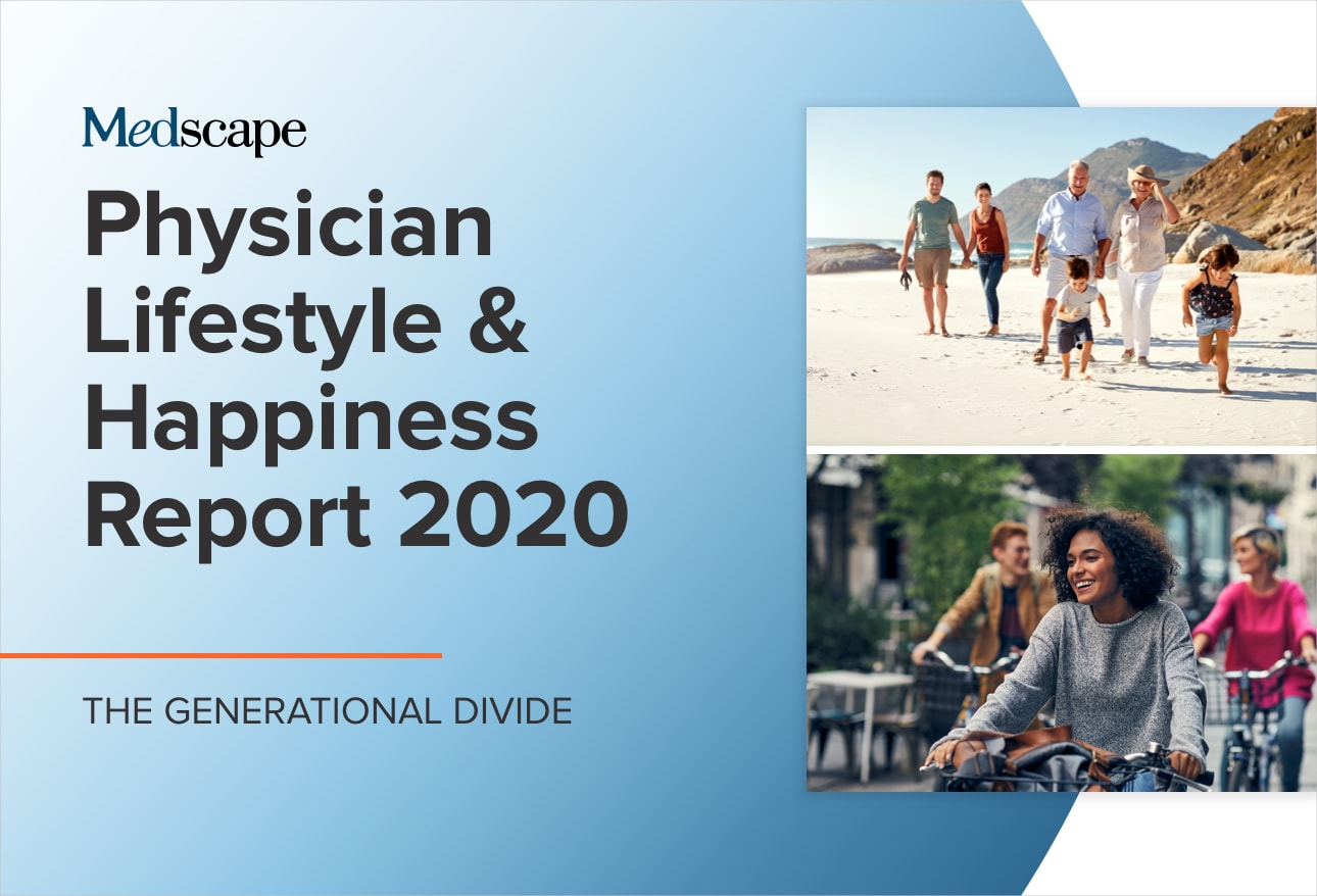 Medscape Physician Lifestyle & Happiness Report 2020: The Generational Divide