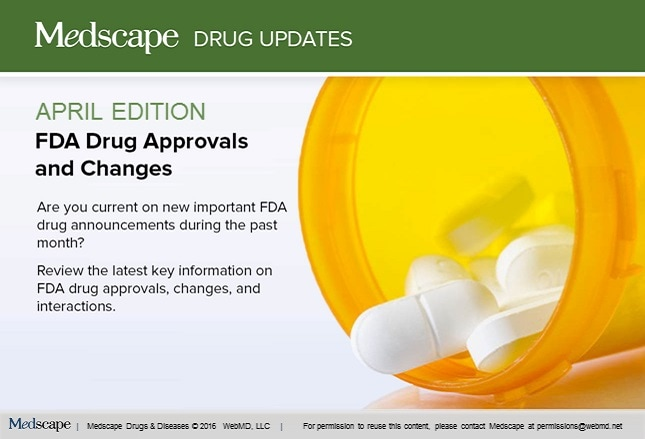 FDA Drug Approvals and Changes: April Edition