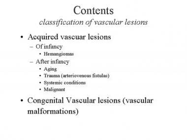 Hemangiomas. Classification of vascular lesions.