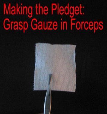 Making a pledget.