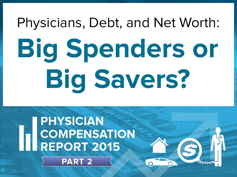 Physician Debt and Net Worth Report 2015
