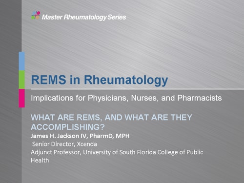 REMS in Rheumatology: Implications for Physicians, Nurses