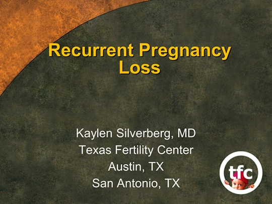 Strategies for Managing Recurrent Pregnancy Loss (Transcript)
