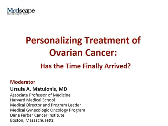 Personalizing Treatment Of Ovarian Cancer Has The Time Finally Arrived Transcript