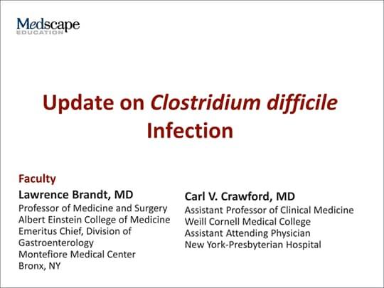 Update on Clostridium difficile Infection (Transcript)