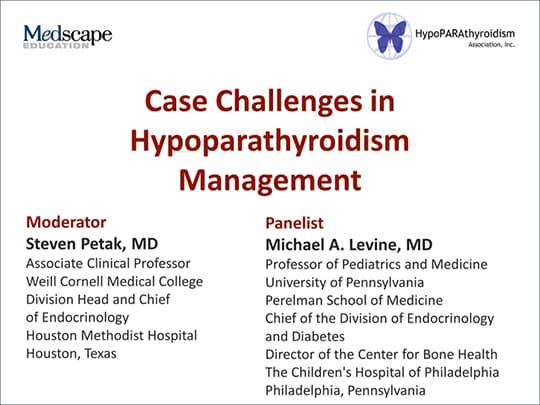 Case Challenges in Hypoparathyroidism Management (Transcript)