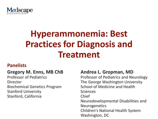 Hyperammonemia: Best Practices for Diagnosis and Treatment (Transcript)
