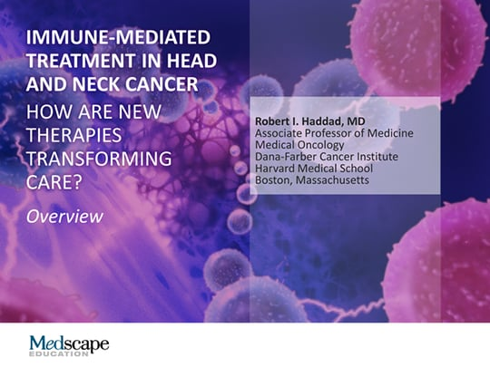 Immune-Mediated Treatment in Head and Neck Cancer: Transforming Care