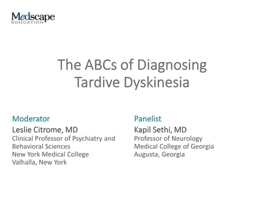The ABCs of Diagnosing Tardive Dyskinesia (Transcript)