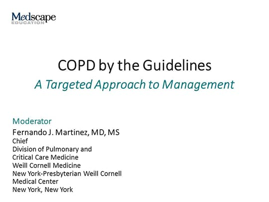 COPD by the Guidelines: A Targeted Approach to Management (Transcript)