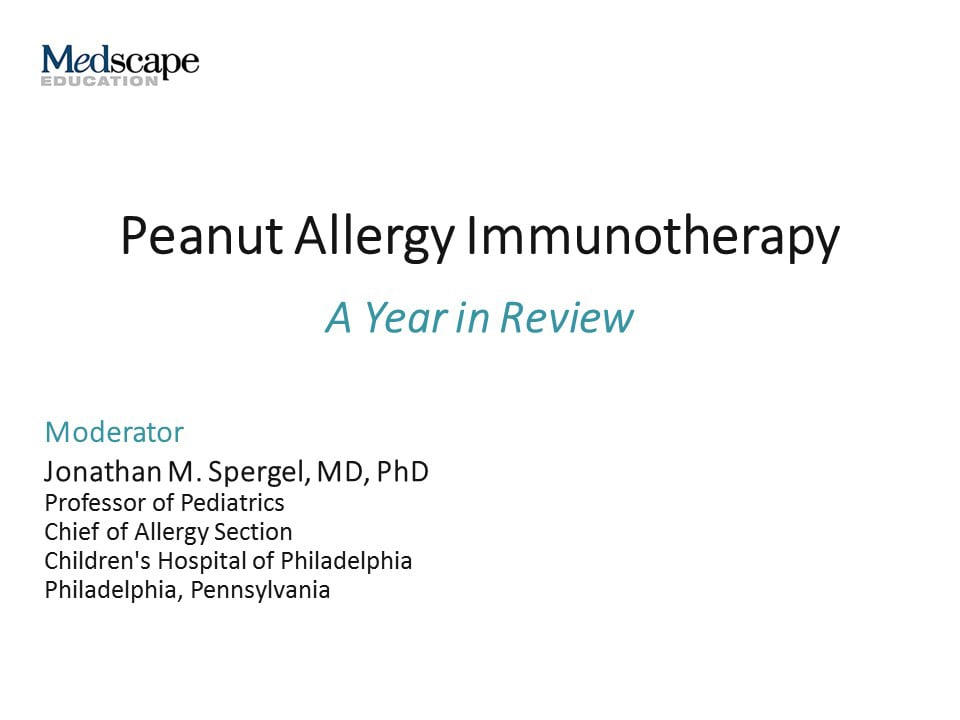 Peanut Allergy Immunotherapy: A Year in Review (Transcript)