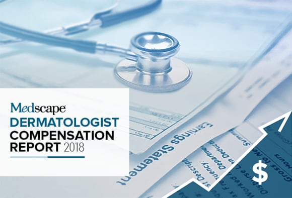 Medscape Dermatologist Compensation Report 2018