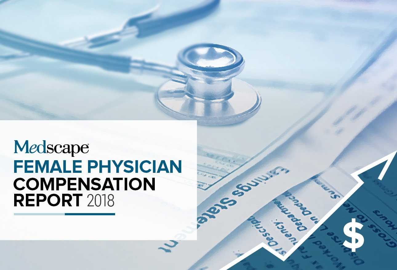Medscape Female Physician Compensation Report 2018