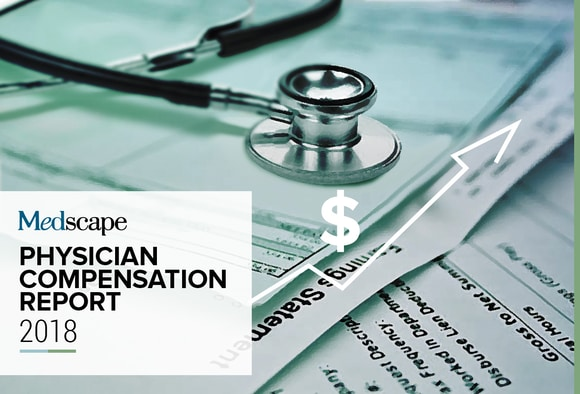 Medscape Physician Compensation Report 2018