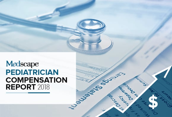 Medscape Pediatrician Compensation Report 2018