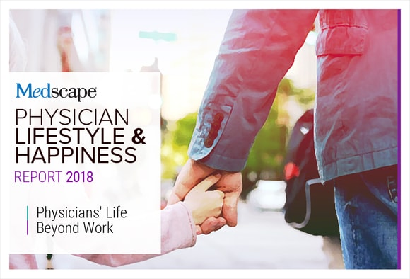Medscape Physician Lifestyle & Happiness Report 2018