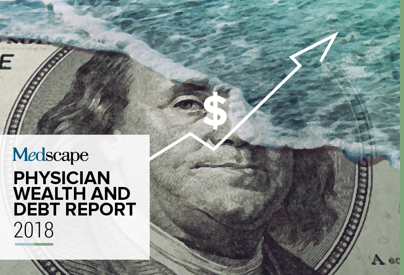 Medscape Physician Wealth and Debt Report 2018