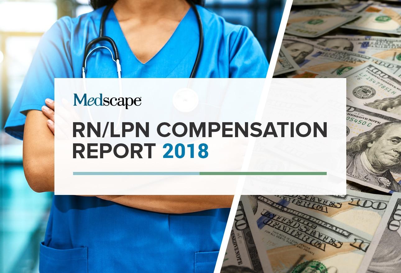 Medscape Rnlpn Compensation Report 2018