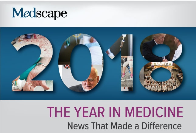 The Year in Medicine 2018: News That Made a Difference