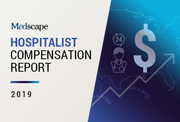 Medscape Hospitalist Compensation Report 2019