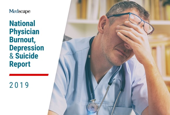 Medscape National Physician Burnout, Depression & Suicide