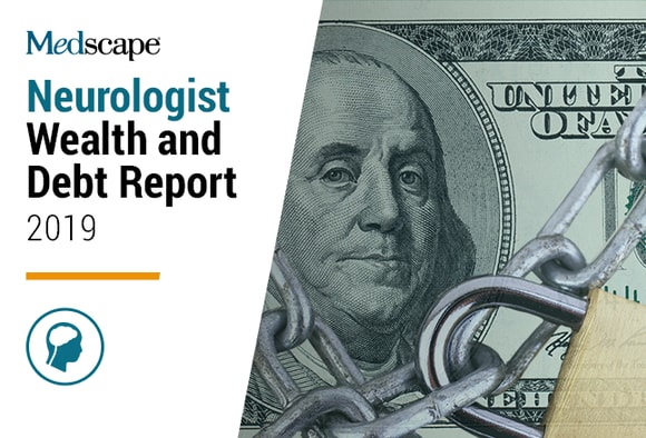 Medscape Neurologist Wealth and Debt Report 2019