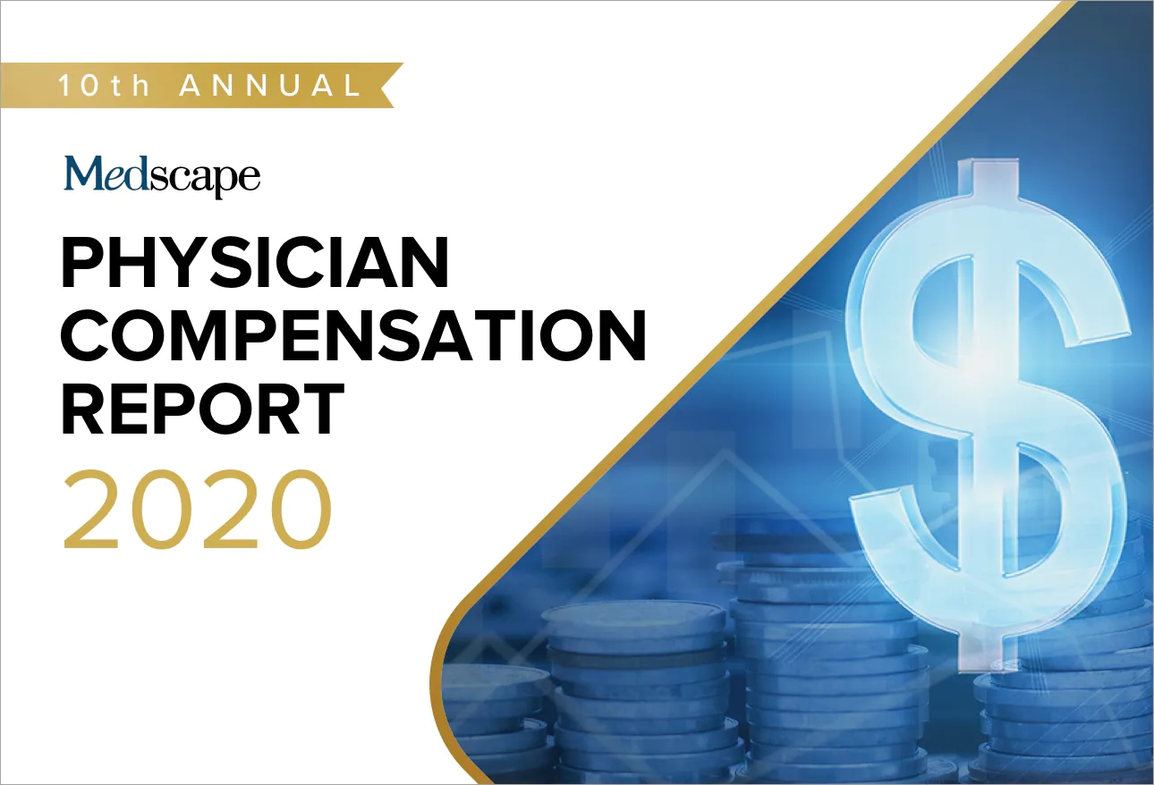 Medscape Physician Compensation Report 2020