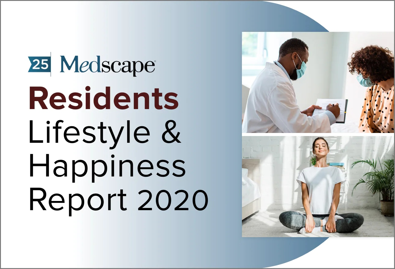 Medscape Residents Lifestyle & Happiness Report 2020