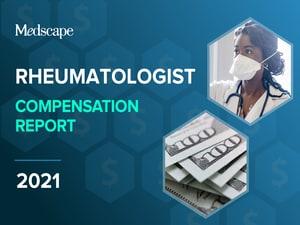 Medscape Rheumatologist Compensation Report 2021