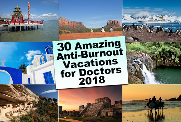 30 Amazing Anti-Burnout Vacations for Doctors 2018