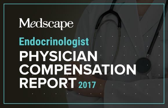 Medscape Endocrinologist Compensation Report 2017