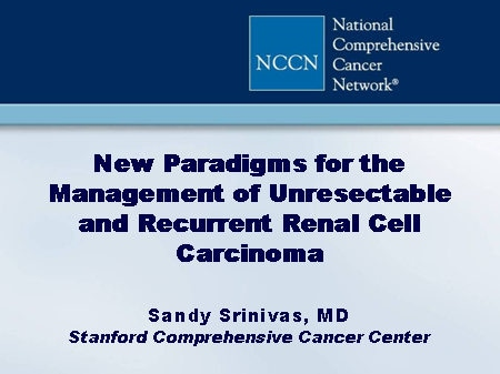 NCCN Clinical Practice Guidelines in Oncology Symposium: Kidney Cancer