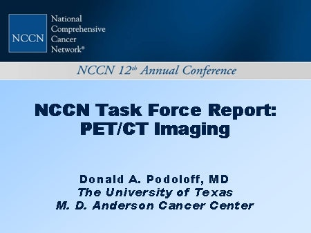 Nccn Task Force Report Pet Ct Imaging Slides With Transcript