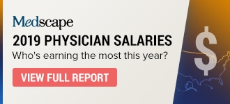 Physician Salaries Up in 2019, Report Shows Who Earns the Most