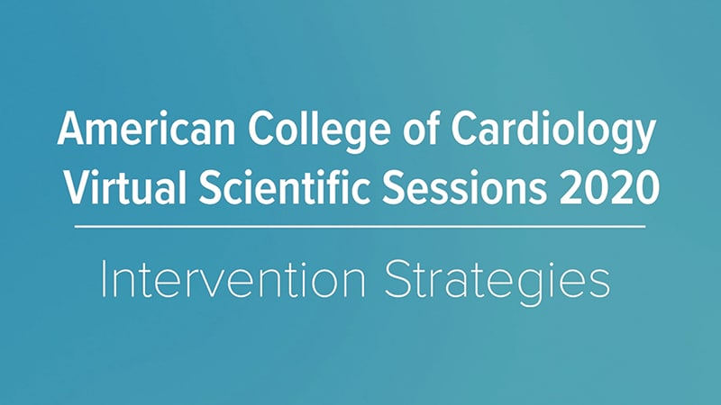 ACC Virtual Scientific Sessions 2020: Interventional Strategies Highlights