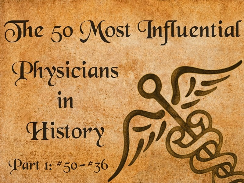 You Picked 'em! The Most Influential Physicians in History
