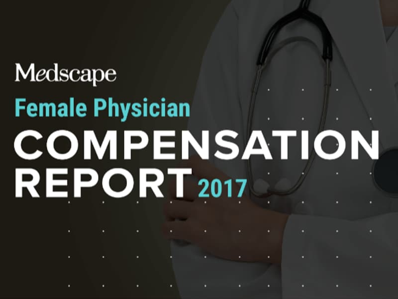 Medscape Female Physician Compensation Report 2017