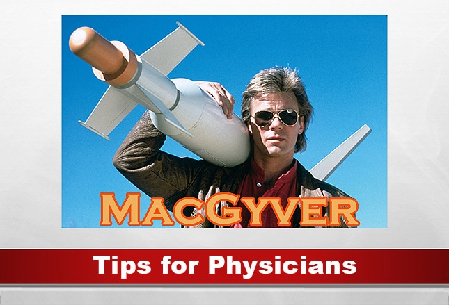 Emergency 'MacGyver' Tips for Physicians