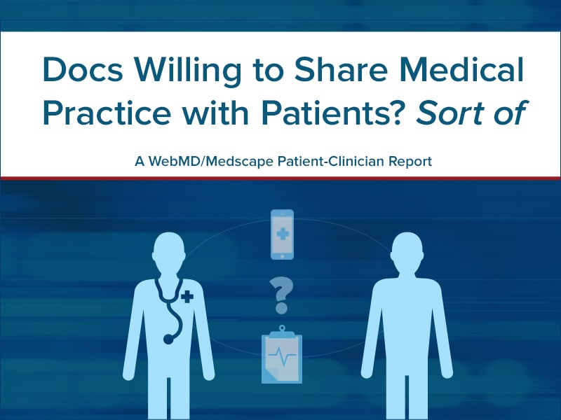 Docs Willing to Share Medical Practice With Patients? Sort Of