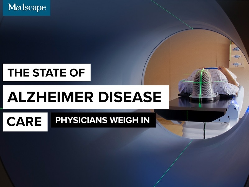 The State of Alzheimer Disease Care: Physicians Weigh In