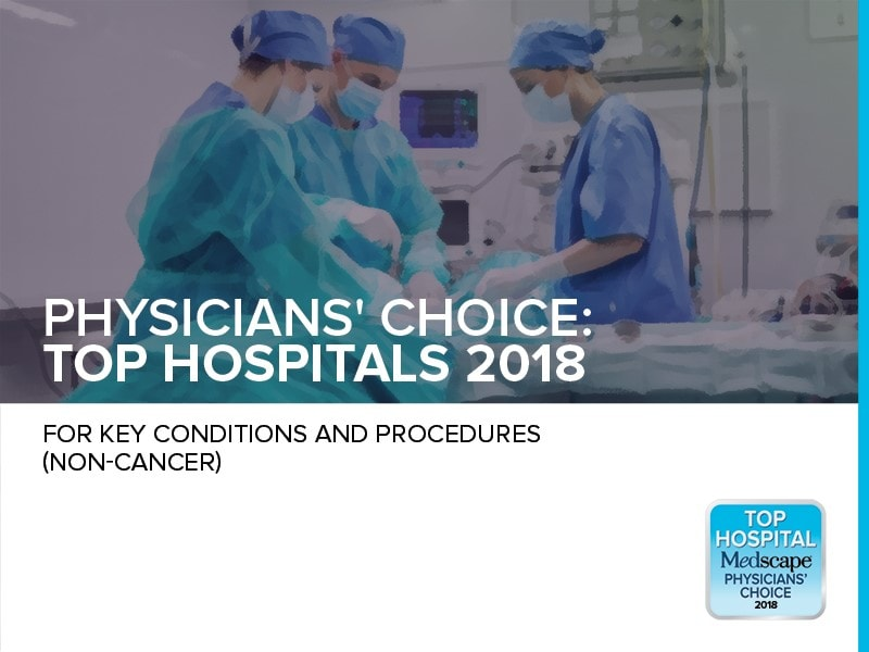 Medscape Physicians' Choice: Top Hospitals for Key Conditions and Procedures (Non-cancer)
